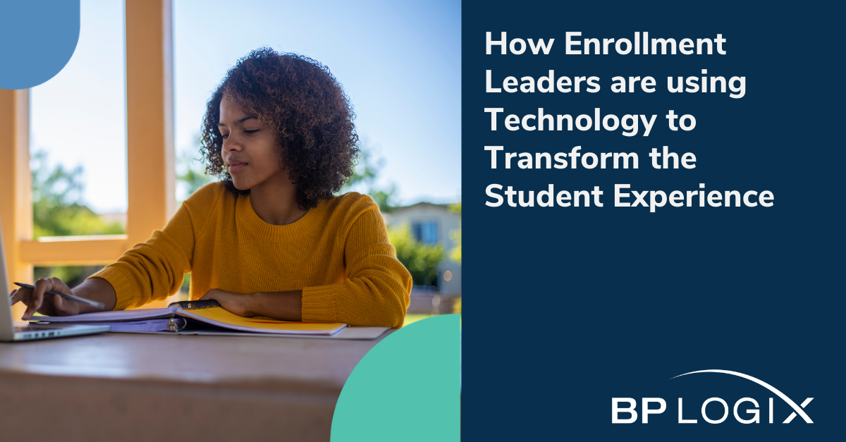 How Enrollment Leaders are using Technology to Transform the Student Experience